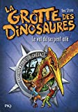 4. La grotte des dinosaures : Le vol du serpent ailé (04)