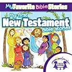 My Favorite Bible Stories: My First New Testament Bible Stories | Kim Mitzo Thompson,Karen Mitzo Hilderbrand,Twin Sisters