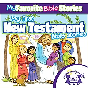 My Favorite Bible Stories: My First New Testament Bible Stories Audiobook