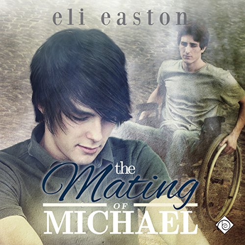 The Mating of Michael (Sex in Seattle 3) - Eli Easton