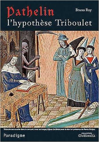 Lire Pathelin : l'Hypothese Triboulet pdf epub