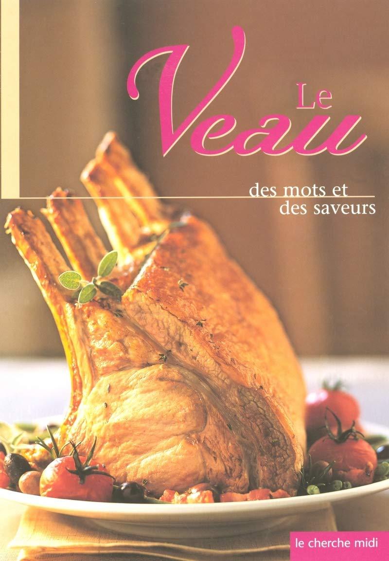 Le veau : Des mots et des saveurs (Planète Viande): Amazon.es ...
