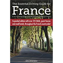 The Essential Driving Guide for France: A no-nonsense guide to the ins and outs of driving in France