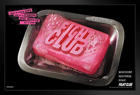 Amazon Com Pyramid America Fight Club Bar Of Soap This Is Your Life And Its Ending One Minute At A Time Movie Classic Retro Cult Tyler Durden Cool Wall Decor Art Print Black