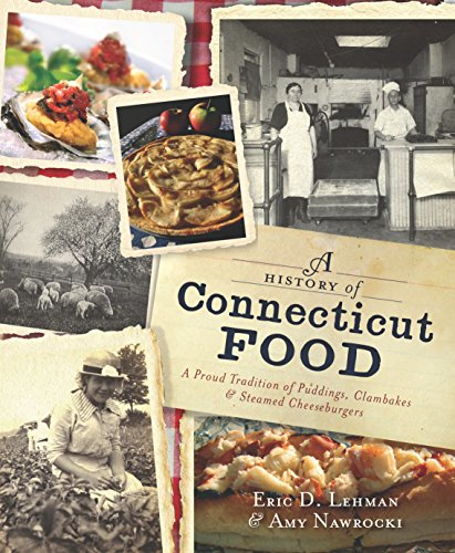 A History of Connecticut Food: A Proud Tradition of Puddings,...