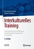 Interkulturelles Training: Trainingsmanual zur Förderung interkultureller Kompetenzen in der Arbeit