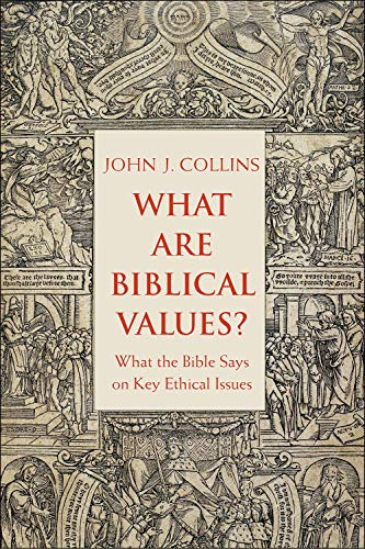 What Are Biblical Values?: What the Bible Says on Key Ethical Issues (History On Abortion In The United States)