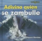 Adivina Quien Se Zambulle, Sharon Gordon, 0761423818