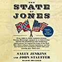 The State of Jones: The Small Southern County that Seceded from the Confederacy Audiobook by John Stauffer, Sally Jenkins Narrated by Don Leslie