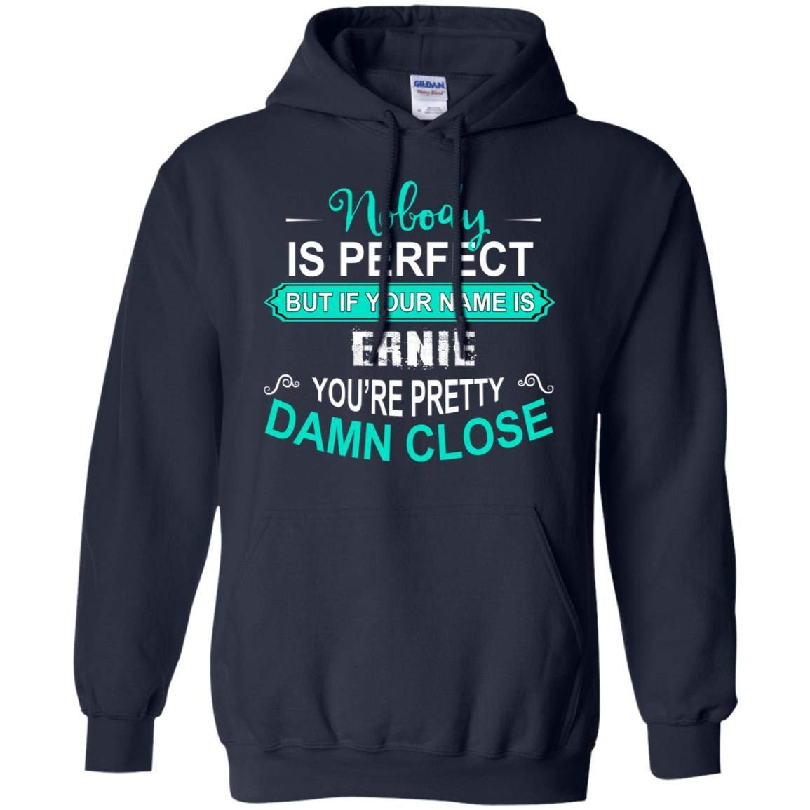 Navy Tee Shine Nobody is Perfect But If Your Name is Ernie You're Pretty Damn Close Funny Hoodie Sweatshirt for Men Xmas Present