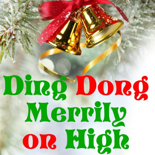 Ding Dong Merrily on High (Bell Christmas Ding Dong)