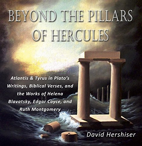 Beyond the Pillars of Hercules: Atlantis and Tyrus in Plato's Writings, Biblical Verses, and the Works of Helena Blavatsky, Edgar Cayce, and Ruth (Verse Pillar)