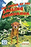 The Legend of the Smiling Chihuahua, David Yuzuk, 1463645406