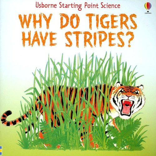 (Why Do Tigers Have Stripes? (Starting Point Science))