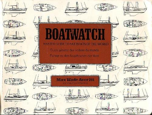 Boatwatch: Master Guide to Sailboats of the World (English, French and German Edition)