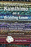 A Complete Guide To Kumihimo On A Braiding Loom: Round, Flat, Square, Hollow, And Beaded Braids And Necklaces