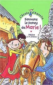 """Afficher """"L'Ecole d'Agathe Sauvons le poney de Marie !"""""""
