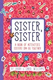 Sister, Sister: Fun Activities Just for Sisters