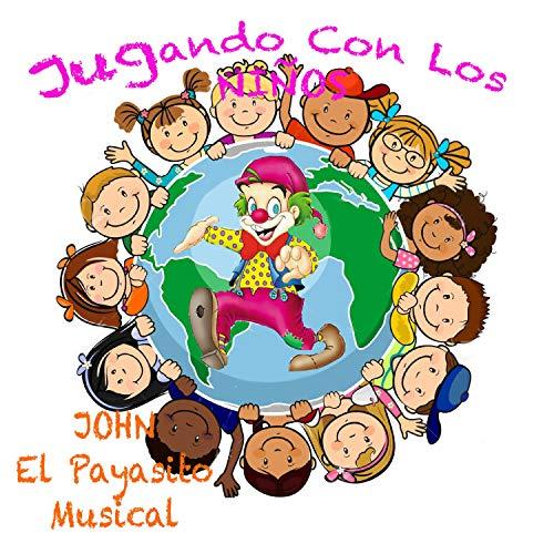 las hormiguitas by john el payasito musical on amazon music amazon com