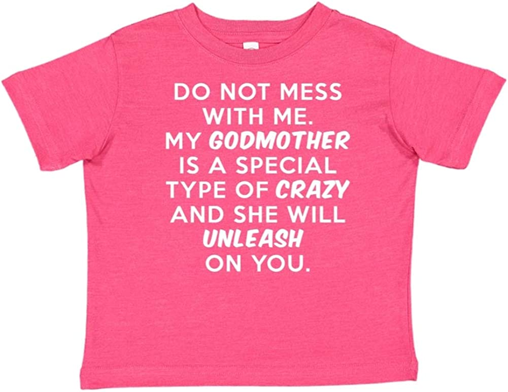 Toddler//Kids Short Sleeve T-Shirt My Godmother is Crazy Do Not Mess with Me