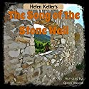 The Song of the Stone Wall Audiobook by Helen Keller Narrated by Glenn Hascall