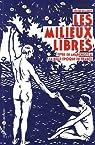 Les milieux libres : Vivre en anarchiste à la belle époque en France par Beaudet