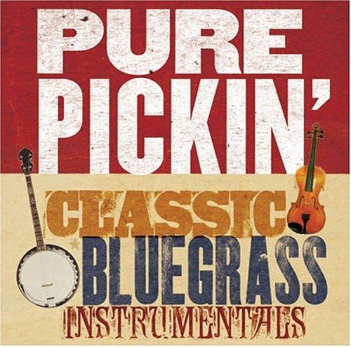 (Pure Pickin: Classic Bluegrass Instrumentals)
