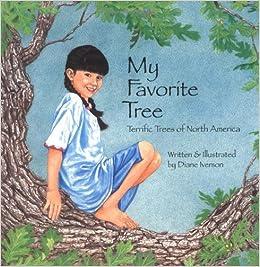 My Favorite Tree Terrific Trees Of North America Sharing Nature