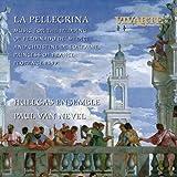 La Pellegrina - Music for the Wedding of Ferdinando De Medici and Christine de Lorraine, Princess of France, Florence 1589