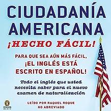 Ciudadania Americana ¡Hecho Fácil! [United States Citizenship Test Guide]