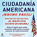 Ciudadania Americana Hecho Facil [United States Citizenship Test Guide] Audiobook by Raquel Roque Narrated by Raquel Roque