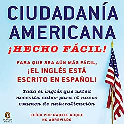 Ciudadania Americana Hecho Facil [United States Citizenship Test Guide]