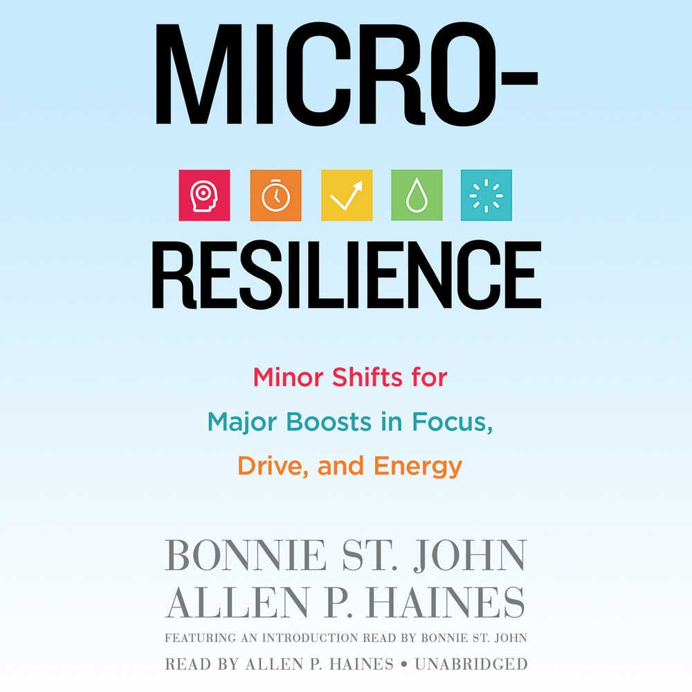 Read Online Micro-Resilience: Minor Shifts for Major Boosts in Focus, Drive, and Energy pdf