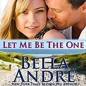 Let Me Be the One: San Francisco Sullivans, Book 6 | Bella Andre