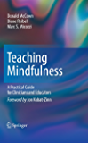 Teaching Mindfulness: A Practical Guide for Clinicians and Educators (Analysis)