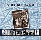 Indelible Images, Patricia Shelley Bushman, 0984602712