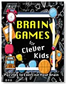 Brain Games for Clever Kids: Brain Game Puzzles, Word Search, Crossword, Sudoku, Find the Differences, Maz, Scrambles Puzzle Books for fun! (Volume 2)