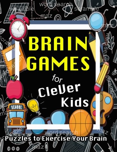 (Brain Games for Clever Kids: Brain Game Puzzles, Word Search, Crossword, Sudoku, Find the Differences, Maz, Scrambles Puzzle Books for fun! (Volume)