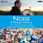 Noise: A Human History - The Complete Series | Matt Thompson