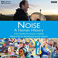 Noise: A Human History - The Complete Series