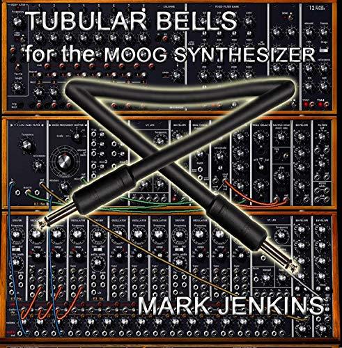 (Tubular Bells for the Moog Synthesizer )