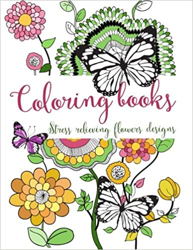 Read Coloring books: Stress relieving flowers designs (coloring books for adults relaxation) (Volume 1) PDF, azw (Kindle), ePub, doc, mobi