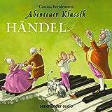 Abenteuer Klassik: Händel: Aus dem Fenster mit der Diva! Händel in London