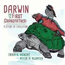 Darwin and The First Grandfather: A Story of Evolution