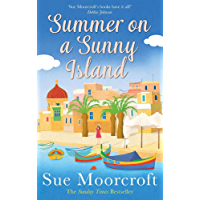 Summer on a Sunny Island: The uplifting new summer read from the Sunday Times bestseller, guaranteed to make you smile!