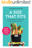 A Size That Fits  : Lose Weight and Keep it Off One Thought at a Time