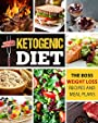 Ketogenic Diet: The Boss Weight Loss Recipes And Meal Plans (Cookbook, Easy Recipes, Keto Lifestyle, Step By Step Guide For Beginners, Burn Fat Fast + FREE GIFT At The End)