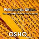 Philosophia Ultima: The Upanishadic Universal Vision of Totality Speech by  Osho Narrated by  Osho