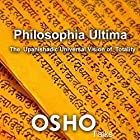 Philosophia Ultima: The Upanishadic Universal Vision of Totality Rede von  Osho Gesprochen von:  Osho