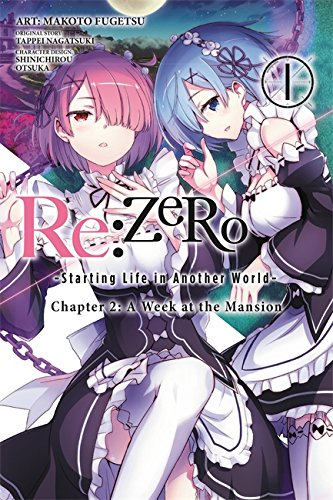 Re:ZERO -Starting Life in Another World-, Chapter 2: A Week at the Mansion, Vol. 1 (manga) (Re:ZERO -Starting Life in Another World-, Chapter 2: A Week at the Mansion Manga) [Tappei Nagatsuki] (Tapa Blanda)